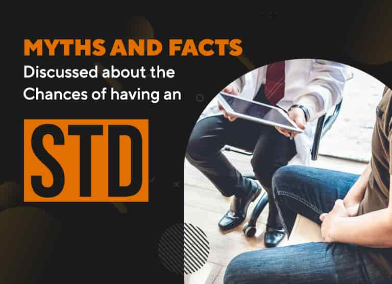 Myths and Facts Discussed about the Chances of having an STD